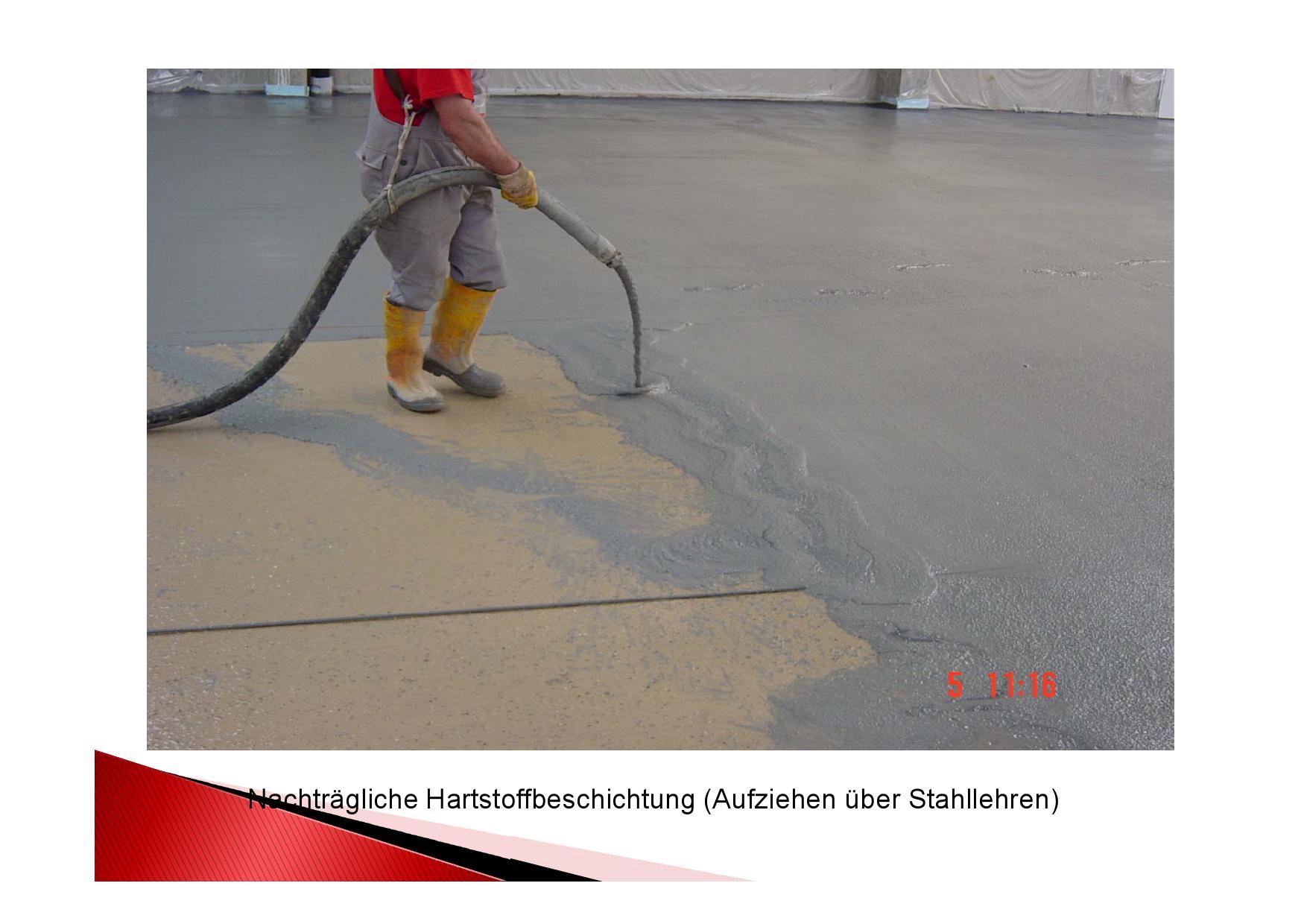 Arbeitsschritt: Nachträgliche Hartstoffbeschichtung. Das Aufziehen erfolgt über fixierte Stahllehren.