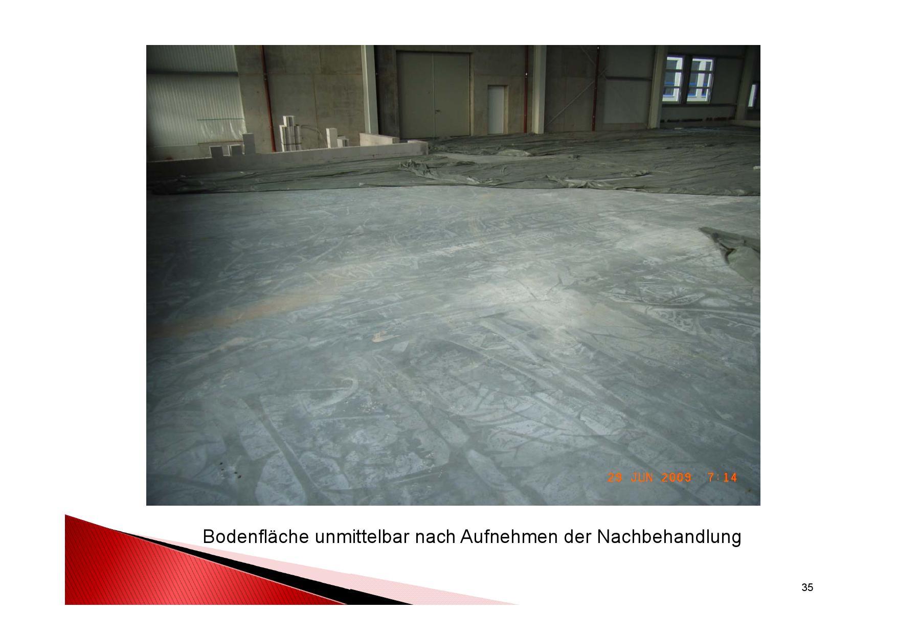 Industrieboden Herstellung: Bodenfläche unmittelbar nach Aufnehmen der Nachbegandlung