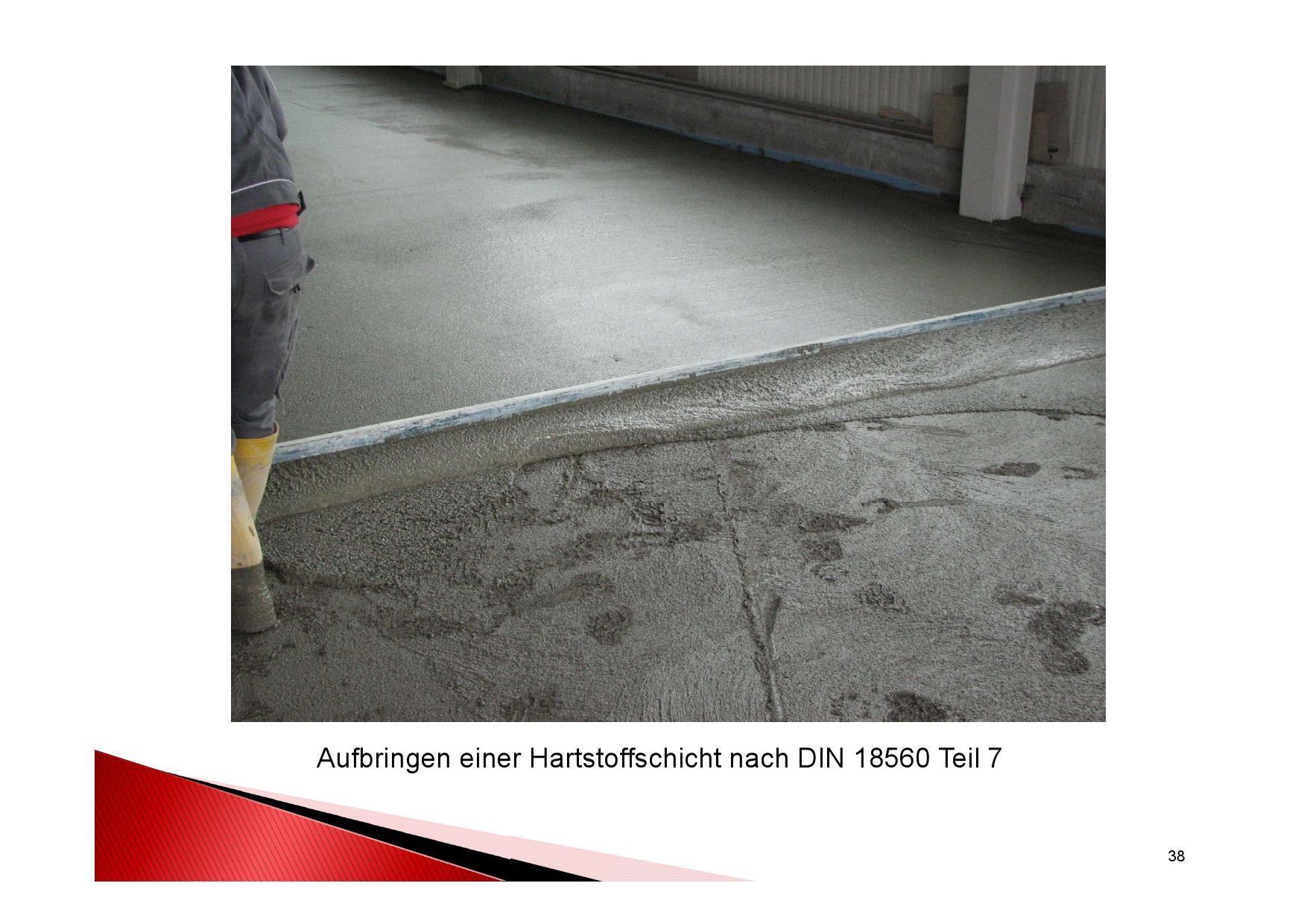 Arbeitsgang: Großflächiges aufbringen einer Hartstoffschicht nach DIN 18560